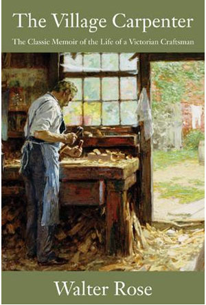 The Village Carpenter by Walter Rose