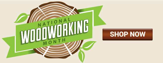 April Is National Woodworking Month